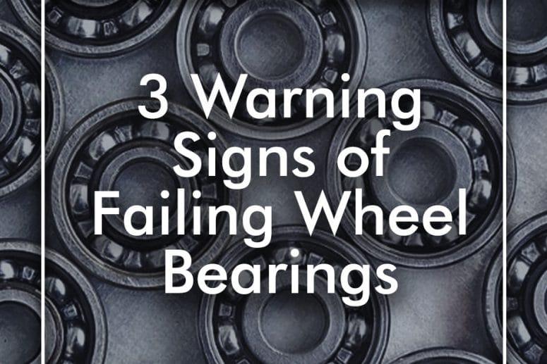 Wheel Bearing Warning Signs